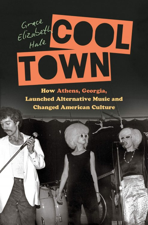 Cool Town: How Athens, Georgia, Launched Alternative Music and Changed  American Culture (A Ferris and Ferris Book): Hale, Grace Elizabeth:  9781469654874: Amazon.com: Books