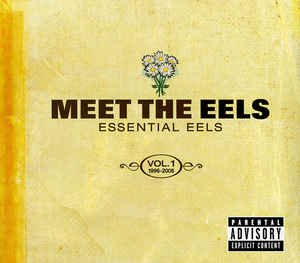 Meet The Eels Essential Eels Vol. 1 1996-2006 (CD, Compilation) album cover