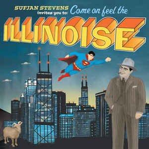 Sufjan Stevens Invites You To: Come On Feel The Illinoise (CD, Album) album cover