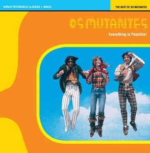 Everything Is Possible! - The Best Of Os Mutantes (CD, Compilation, Remastered) album cover