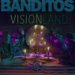 BanditosVisionland.jpg